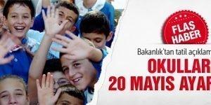 20 Mayıs'ta okullar tatil olacak mı?