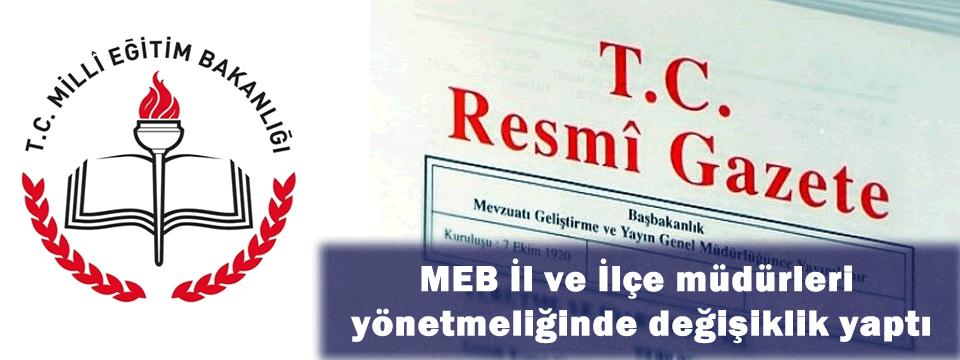 MEB İl ve İlçe müdürleri yönetmeliğinde değişiklik…