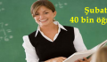 Şubat'ta 40 bin öğretmen