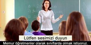 Memur Öğretmenler Sınıfta Olmak İstiyor